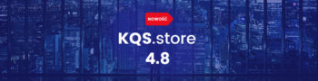 Nowa aktualizacja sklepu KQS.store v4.8